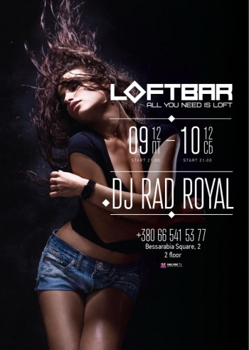 «Dj Rad Royal» в «Loft BAR»