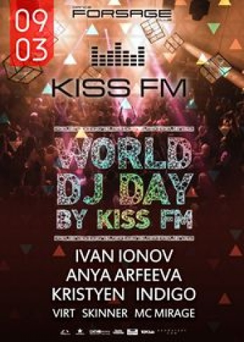 World DJ's Day by Kiss FM в «Forsage»