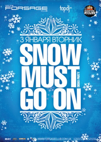 Snow must go on - disko party в «Forsage»