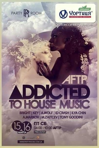 Вечеринка «Addicted to House Music Aftp» в Party Room